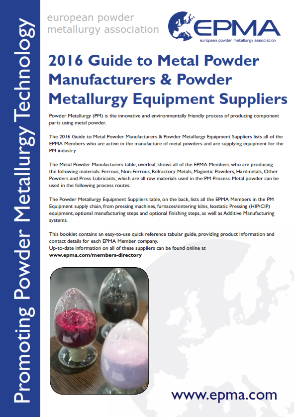 EPMA Member Guide to Metal Powder Manufacturers & Powder Metallurgy Equipment Suppliers 2016